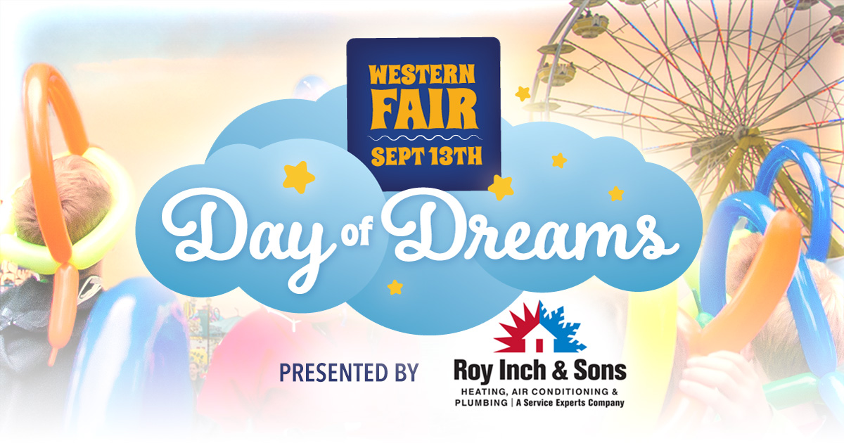 Western Fair Day of Dreams presented by Roy Inch and Sons