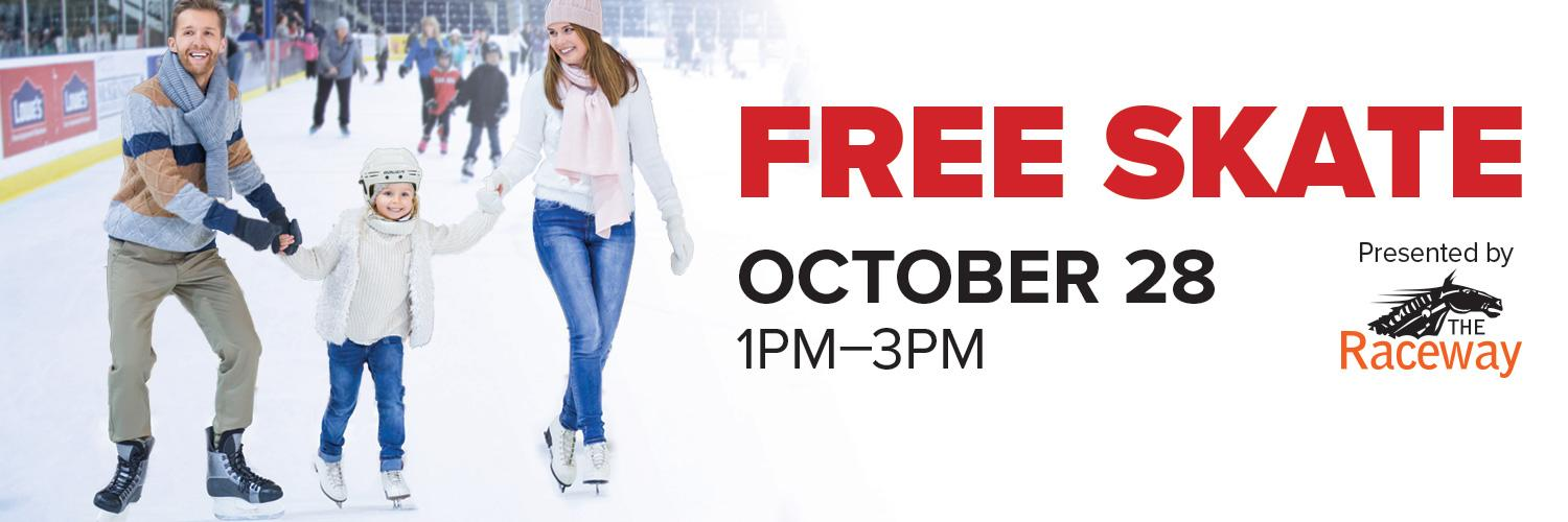 Free Skate presented by the Raceway October 28th
