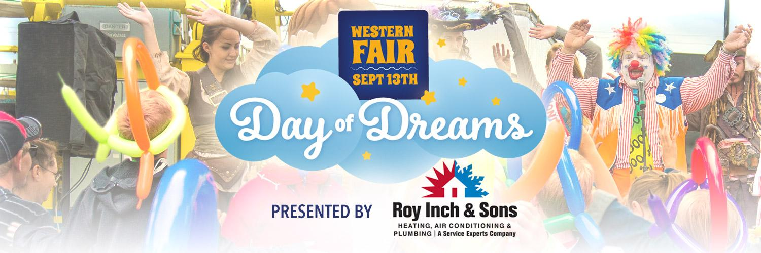 Western Fair Day of Dreams presented by Roy Inch & Sons