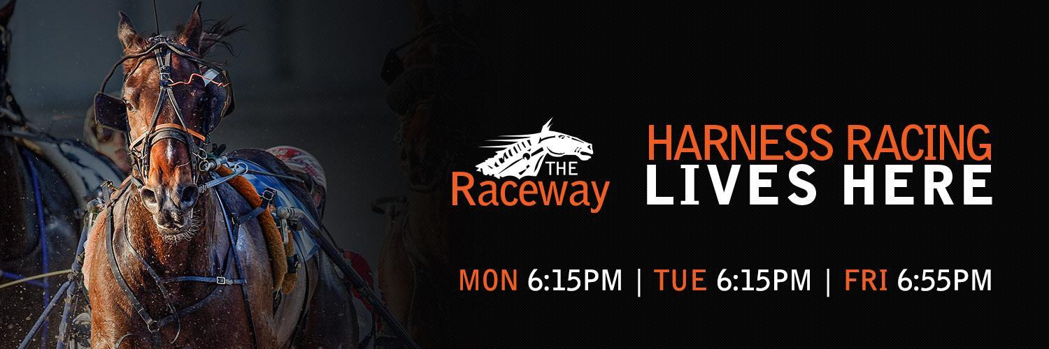 Raceway - Live Racing Lives Here - Mon 6:15PM | Tues 6:15PM | Fri 6:55PM