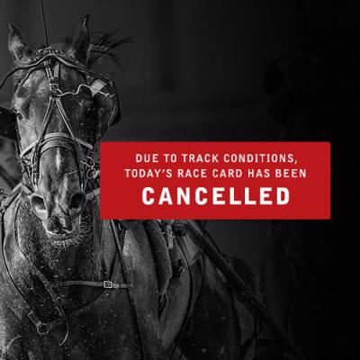 CANCELLED: Today's race card has been cancelled due to track conditions.
