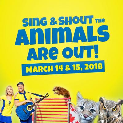 Sing and Shout The Animals Are Out Show March 14 & 15