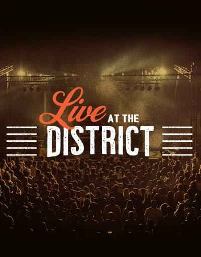 Live at the District